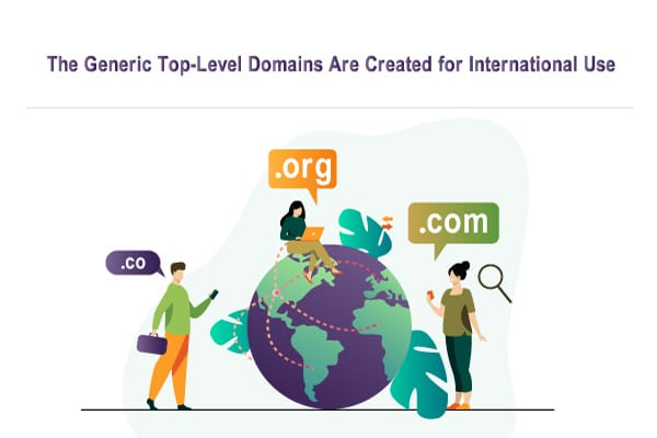 The Generic Top-Level Domains Are Created for International Use