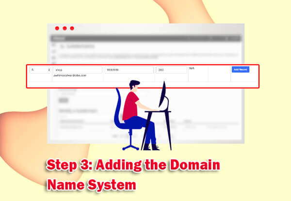Step 3: Adding the Domain Name System