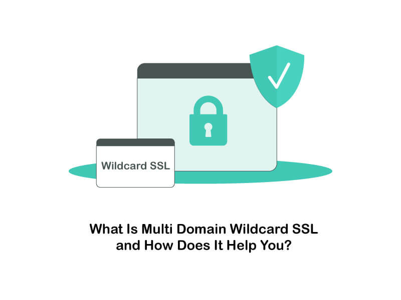what is multi domain wildcard ssl and how does it help you