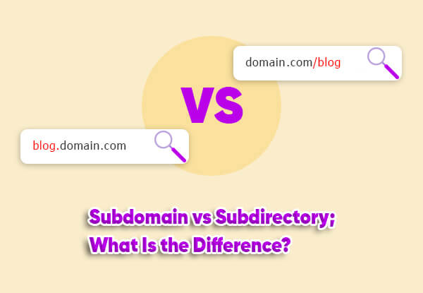 subdomain vs subdirectory; what is the difference