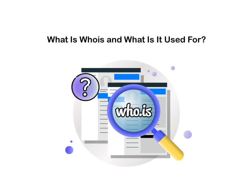 what is whois and what is it used for?