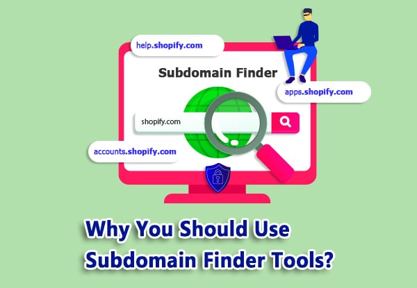 why you should use subdomain scanner tools?