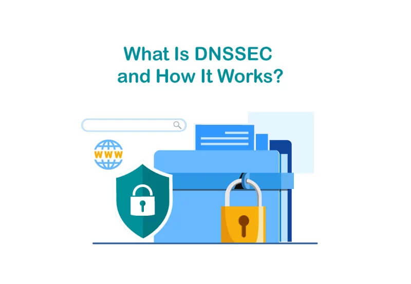 What Is DNSSEC and How It Works? [Best Beginner's Guide]