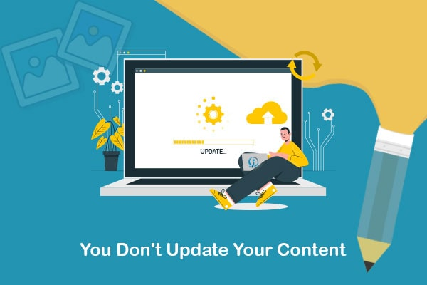 you don't update your content